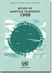 REVIEW OF MARITIME TRANSPORT 1999 - Report by the UNCTAD secretariat (UNCTAD/RMT(99)/1) by United Nations Conference on Trade and Development