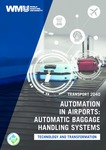 Transport 2040: Automation in airports: Automatic baggage handling systems - Technology and transformation