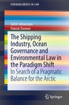 The Shipping Industry, Ocean Governance and Environmental Law in the Paradigm Shift by Tafsir Johansson and Patrick Donner