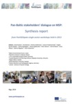 Pan-Baltic stakeholders' dialogue on MSP : Synthesis report from PartiSEApate single-sector workshops held in 2013 by Anda Ruskele, Ilze Kalvane, Kristina Veidemane, Joanna Przedrzymirska, Angela Schultz-Zehden, Daniel Depellegrin, Nerijus Blažauskas, Peter Askman, Henrik Nilsson, Jonas Pålsson, Bettina Käppeler, and Elīna Veidemane